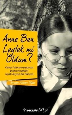 Anne Ben Leylek mi Oldum?