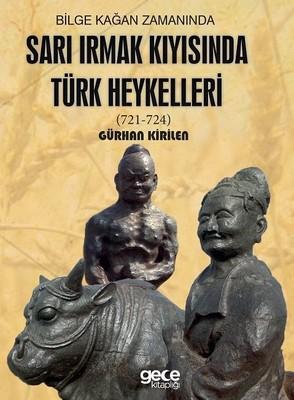 Bilge Kağan Zamanında Sarı Irmak Kıyısında Türk Heykelleri