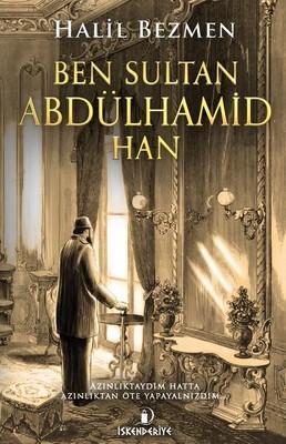 Ben Sultan Abdülhamid Han