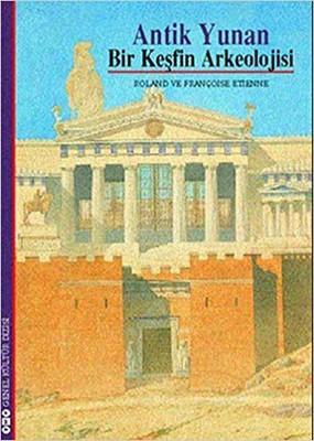 Antik Yunan-Bir Keşfin Arkeolojisi