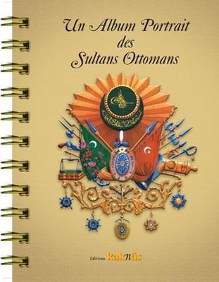 Fransızca Un Album Portrait des Sultans Ottomans