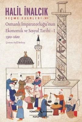 Osmanlı İmparatorluğu'nun Ekonomik ve Sosyal Tarihi 1
