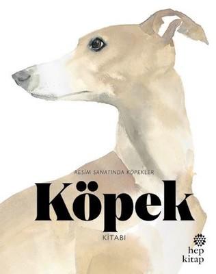 Köpek Kitabı:Resim Sanatında Köpekler