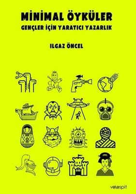 Minimal Öyküler-Gençler İçin Yaratıcı Yazarlık