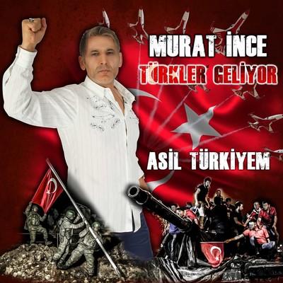 Türkler Geliyor - Asil Türkiyem