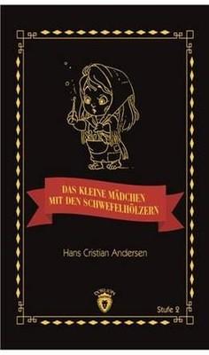 Das Kleine Madchen Mit Den Schwefelhölzern Stufe 2 (Almanca Hikaye)