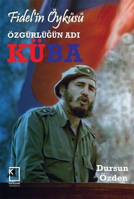 Fidel'in Öyküsü-Özgürlüğün Adı Küba