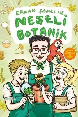 Erkan Şamcı İle Neşeli Botanik