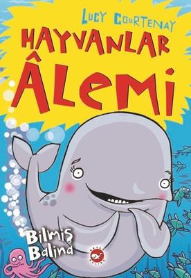 Hayvanlar Alemi 4.Kitap-Bilmiş Balina