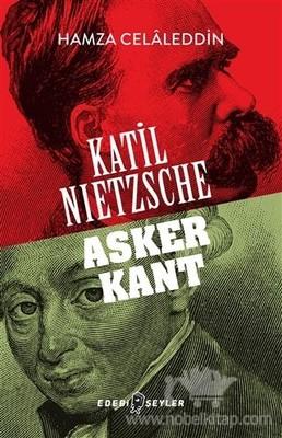Katil Nietzsche-Asker Kant