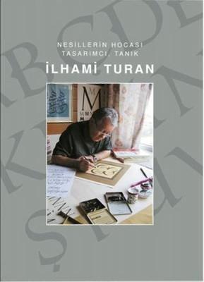 İlhami Turan-Nesillerin Hocası Tasarımcı Tanık