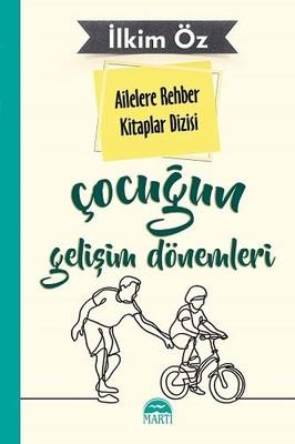 Çocuğun Gelişim Dönemleri-Ailelere Rehber Kitaplar Dizisi