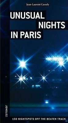 Unusual Nights in Paris (Jonglez Guides)
