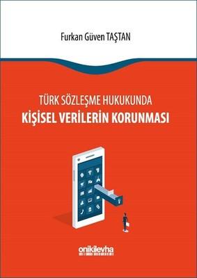 Türk Sözleşme Hukukunda Kişisel Verilerin Korunması