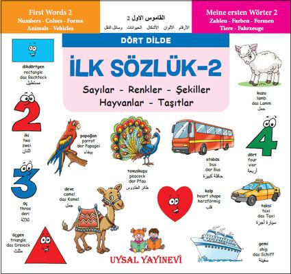 İlk Sözlük 2-Sayılar Renkler Şekiller Hayvanlar Taşıtlar