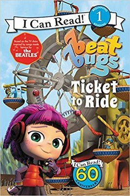 Beat Bugs: Ticket to Ride (I Can Read Level 1)