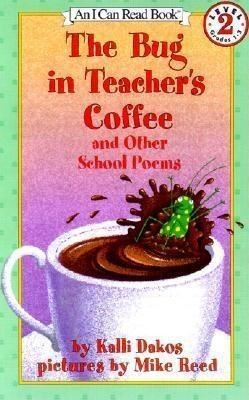 The Bug in Teacher's Coffee: And Other School Poems (I Can Read Level 2)