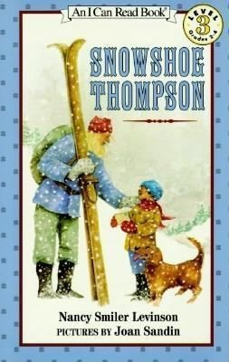 Snowshoe Thompson (Rise and Shine) (I Can Read Level 3)