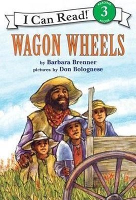 Wagon Wheels, Level 3, Grade 2-4 (I Can Read )