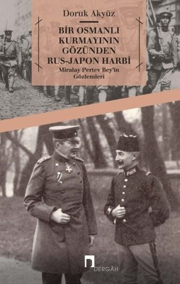 Bir Osmanlı Kurmayının Gözünden Rus-Japon Harbi