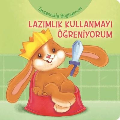 Tavşancıkla Büyüyorum-Lazımlık Kullanmayı Öğreniyorum