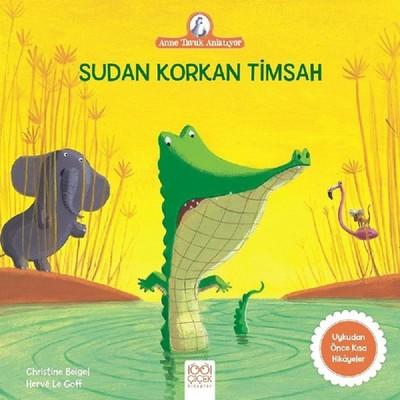 Sudan Korkan Timsah-Anne Tavuk Anlatıyor