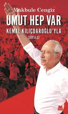 Umut Hep Var Kemal Kılıçdaroğlu'yla Söyleşi