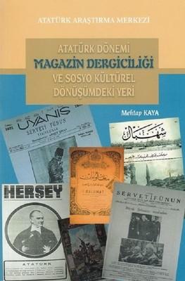 Atatürk Dönemi Magazin Dergiciliği ve Sosyo Kültürel Dönüşümdeki Yeri