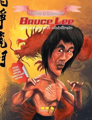 Bruce Lee Gibi Özgüvenli Olabilirsin-Tarihte İz Bırakanlar