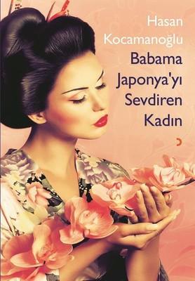 Babama Japonya'yı Sevdiren Kadın
