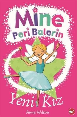 Mine Peri Balerin 1-Yeni Kız