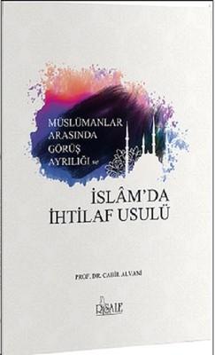 Müslümanlar Arasında Görüş Ayrılığı ve İslam'da İhtilaf Usulü