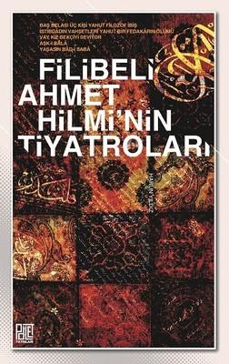 Filibeli Ahmet Hilmi'nin Tiyatroları