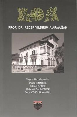 Prof.Dr.Recep Yıldırım'a Armağan