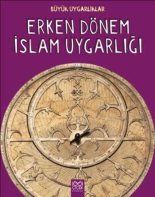 Büyük Uygarlıklar-Erken Dönem İslam