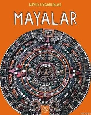 Büyük Uygarlıklar-Mayalar