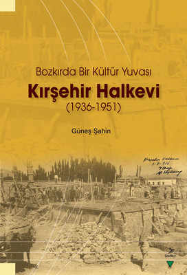 Bozkırda Bir Kültür Yuvası Kırşehir