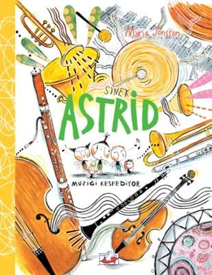 Sinek Astrid-Müziği Keşfediyor