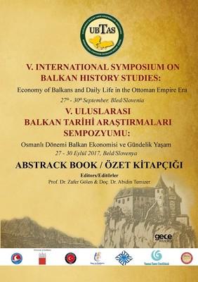 5. Uluslararası Balkan Tarihi Araştırmaları Sempozyumu Özet Kitap