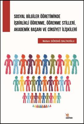 Sosyal Bilgiler Öğretiminde İşbirlikli Öğrenme, Öğrenme Stilleri, Akademik Başarı ve Cinsiyet İlişki
