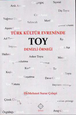 Türk Kültür Evreninde Toy Denizli Ö