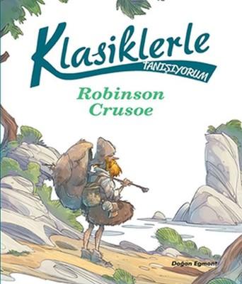 Klasiklerle Tanışıyorum-Robinson Crusoe