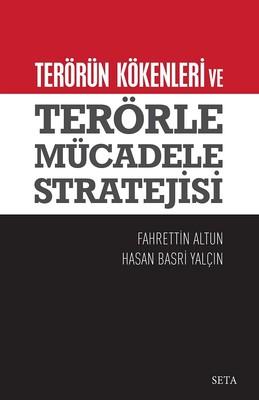 Terörün Kökenleri ve Terörle Mücadele Stratejisi