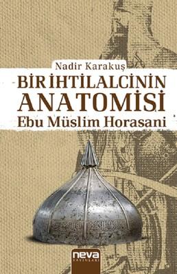 Bir İhtilalcinin Anatomisi-Ebu Müslim Horasani