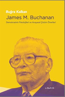 James M.Buchanan-Demokrasinin Patolojileri ve Anayasal Çözüm Önerileri