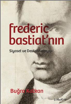 Federic Bastiat'nın Siyaset ve Devlet Anlayışı