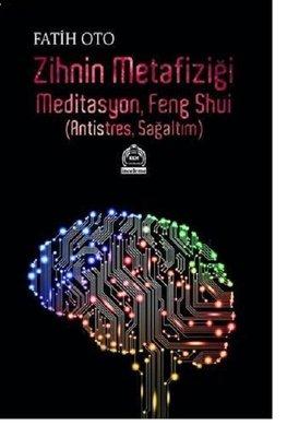 Zihnin Metafiziği Meditasyon, Feng Shui