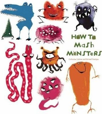 How to Mash Monsters (How to Banish Fears)