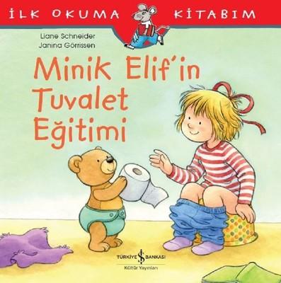 Minik Elif'in Tuvalet Eğitimi-İlk Okuma Kitabım