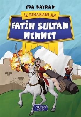 Fatih Sultan Mehmet-İz Bırakanlar